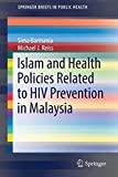Islam and Health Policies Related to HIV Prevention in Malaysia (SpringerBriefs in Public Health) - Sima Barmania