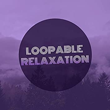Loopable Relaxation, Vol. 2