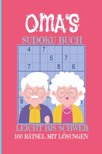 OMA'S SUDOKU BUCH Leicht Bis Schwer 100 Rätsel mit Lösungen: (Band 5) Rätselbuch für erwachsene A4 SUDOKU BUCH über 100 Sudoku-Rätsel mit Lösungen - ... - Gedächtnistraining für Großmutter Senioren