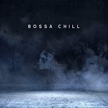 Bossa Chill: Jazz Calm Lounge Music 2020