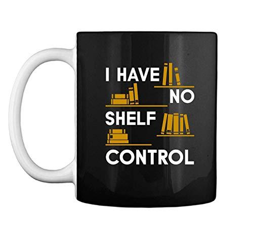 I Have No Shelf Control Books for Life, funny books Black 11oz Dielian
