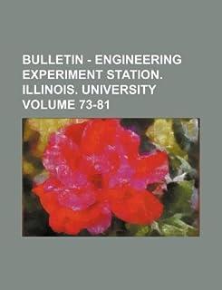 Bulletin - Engineering Experiment Station. Illinois. University Volume 73-81