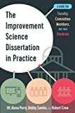 The Improvement Science Dissertation in Practice (Improvement Science in Education and Beyond)