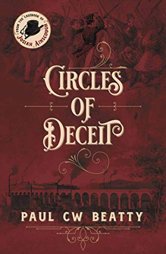 Circles of Deceit (From the casebook of Josiah Ainscough 2) - Kindle  edition by Beatty, Paul CW. Literature & Fiction Kindle eBooks @ Amazon.com.