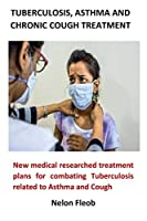 Tuberculosis, Asthma and Chronic Cough Treatment