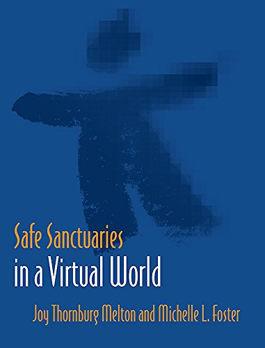Compare Textbook Prices for Safe Sanctuaries in a Virtual World  ISBN 9780881776300 by Joy Thornburg Melton,Michelle L. Foster