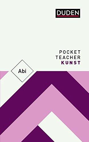 Pocket Teacher Abi Kunst: Kompaktwissen Oberstufe