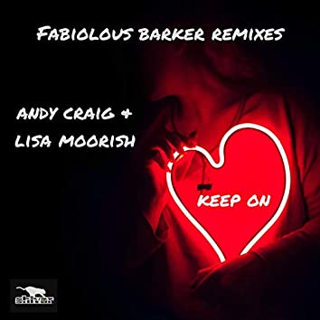 Keep On (Fabiolous Barker Remixes)