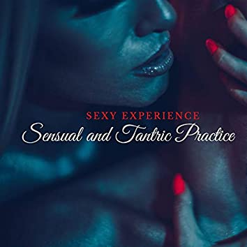 Sexy Experience: Sensual and Tantric Practice