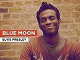 Blue Moon al estilo de Elvis Presley