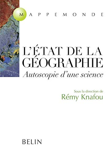 L'état de la Géographie autoscopie d'une science. Autoscopie d'une science