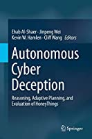 Autonomous Cyber Deception: Reasoning, Adaptive Planning, and Evaluation of HoneyThings