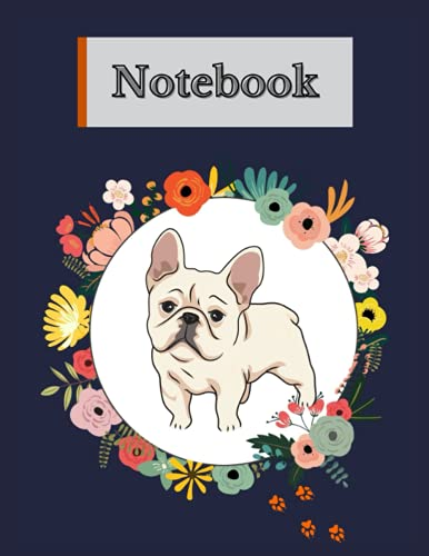 Notebook: White Frenchie French Bulldog Floral Frame Orange Paw Prints Navy Background College Ruled Medium Ruled Perfect for School, Work, and Dog Parents