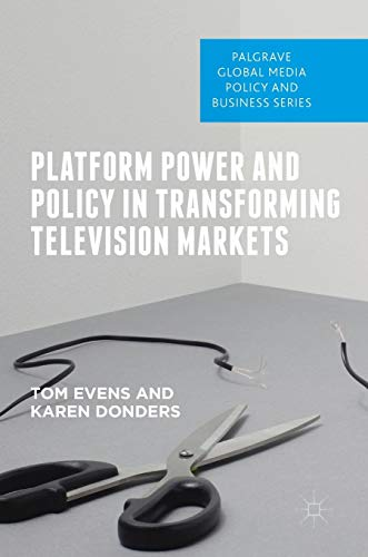 Platform Power and Policy in Transforming Television Markets