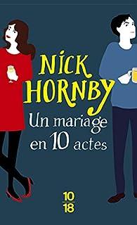 Un mariage en 10 actes par Nick Hornby