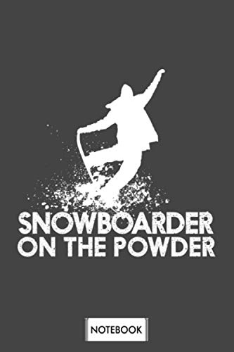 Snowboarder On The Powder Snowboard Passionate Gift Notebook: Diary, Journal, 6x9 120 Pages, Matte Finish Cover, Lined College Ruled Paper, Planner