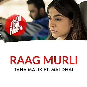 Raag Murli (feat. Mai Dhai)