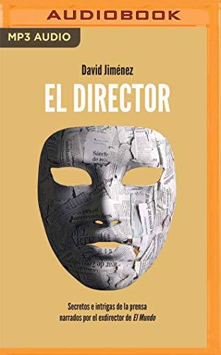 El director (Narración en Catalán): Secretos e intrigas de la prensa narrados por el exdirector de El Mundo