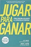 Jugar para ganar: Cómo funciona realmente la estrategia de empresa (Spanish Edition)