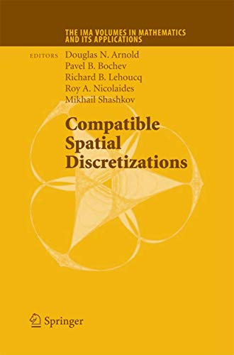 Compatible Spatial Discretizations (The IMA Volumes in Mathematics and its Applications (142))
