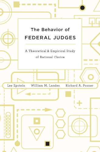 The Behavior of Federal Judges: A Theoretical and Empirical Study of Rational Choice (English Edition)