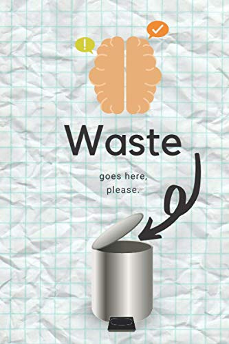 Waste Goes Here, Please