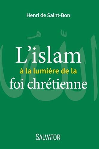 L'Islam à la lumiere de la foi chrétienne