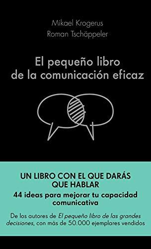 El pequeño libro de la comunicación eficaz (COLECCION ALIENTA)
