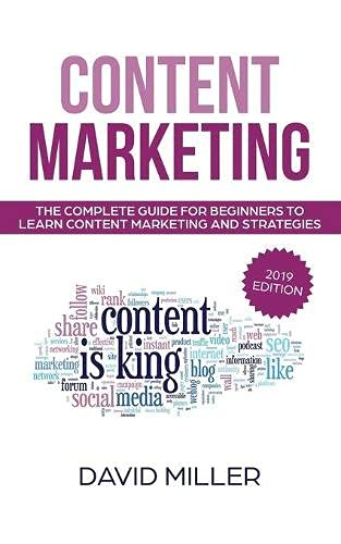 Content Marketing: The Complete Guide For Beginners To Learn Content Marketing And Strategies: 1