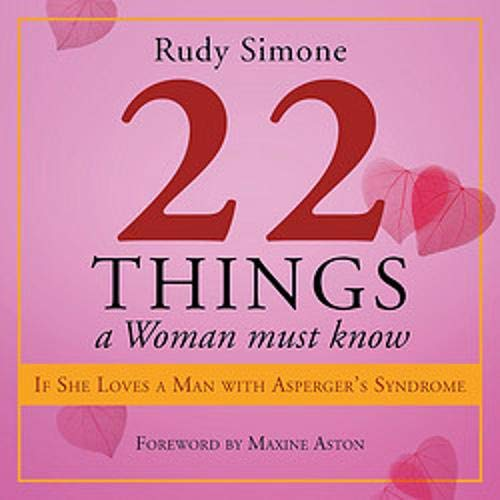 22 Things a Woman Must Know If She Loves a Man with Asperger's Syndrome cover art
