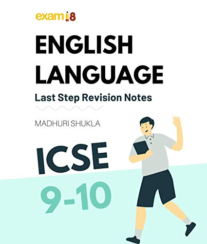 Exam18 ICSE English Language Last Step Revision Notes for Class 9 (New Edition)