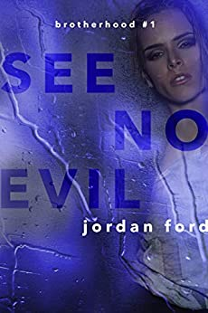 See No Evil (Brotherhood Trilogy Book 1) by [Jordan Ford]