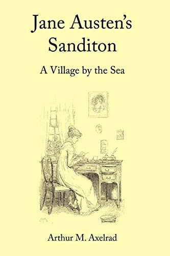 Jane Austen's Sanditon: A Village by the Sea