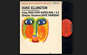 Duke Ellington Grieg: Peer Gynt Suites NOS 1 & 2 Ellington, Strayhorn: Suite Thursday