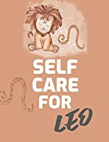 Self Care For Leo: For Adults - For Autism Moms - For Nurses - Moms - Teachers - Teens - Women - With Prompts - Day and Night - Self Love Gift