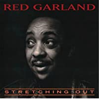 Stretching Out by Red Garland (2002-07-30)