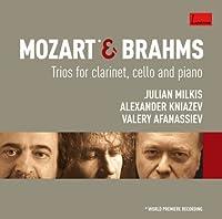Julian Milkis / Alexander Kniazev by Mozart&Brahms: Clarinet Trios (2008-10-22)