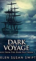 Dark Voyage (Tales From The Dark Past Book 1)