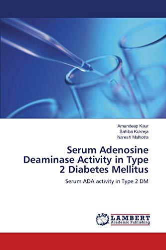 Serum Adenosine Deaminase Activity in Type 2 Diabetes Mellitus: Serum ADA activity in Type 2 DM
