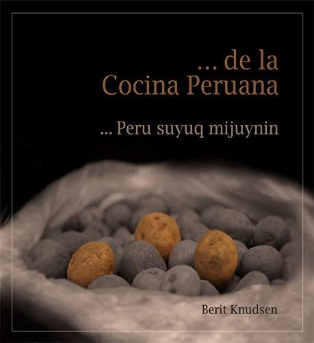 ... de la Cocina Peruana: Historias, Anécdotas y algunas Recetas de la Gastronomía Peruana