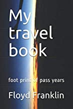 My travel book: foot print of pass years