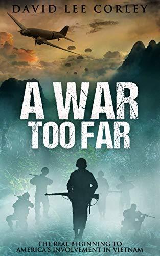 A War Too Far: A Vietnam War Novel (The Airmen Series Book 1) by [David Lee Corley]