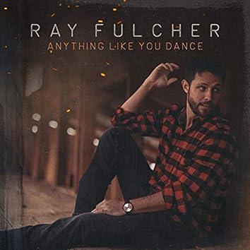 Anything Like You Dance