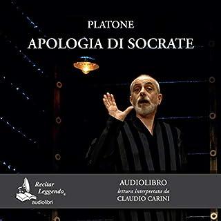 Apologia di Socrate                   Di:                                                                                                                                 Platone                               Letto da:                                                                                                                                 Claudio Carini                      Durata:  1 ora     94 recensioni     Totali 4,8