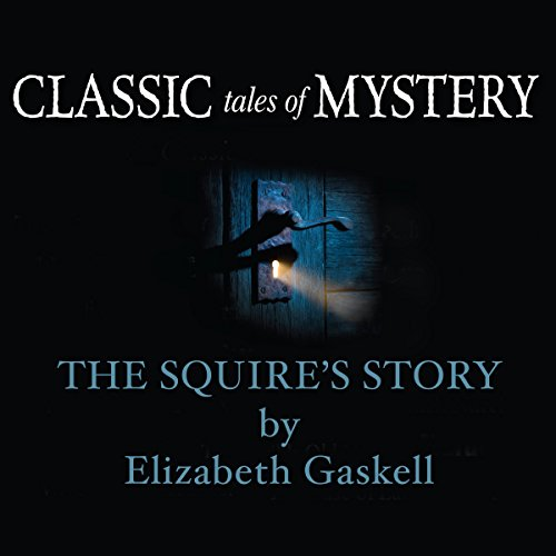 Classic Tales of Mystery: The Squire's Story  Audiolibri