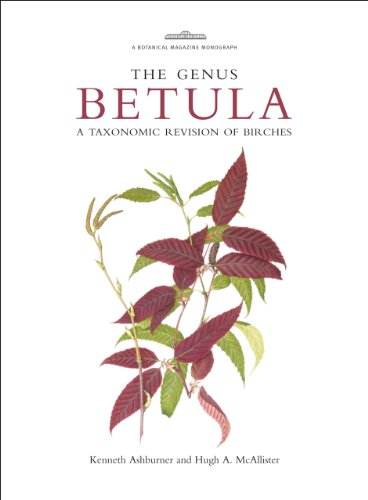 Botanical Magazine Monograph: The Genus Betula: A Taxonomic Revision of Birches
