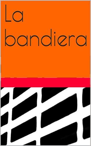 La bandiera (Italian Edition)