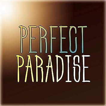 Perfect Paradise