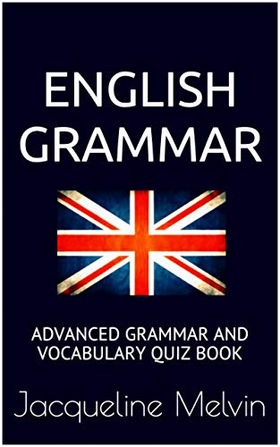 English Grammar: Advanced grammar and vocabulary quiz book (English Edition)