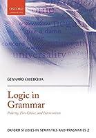 Logic in Grammar: Polarity, Free Choice, and Intervention (Oxford Studies in Semantics and Pragmatics)